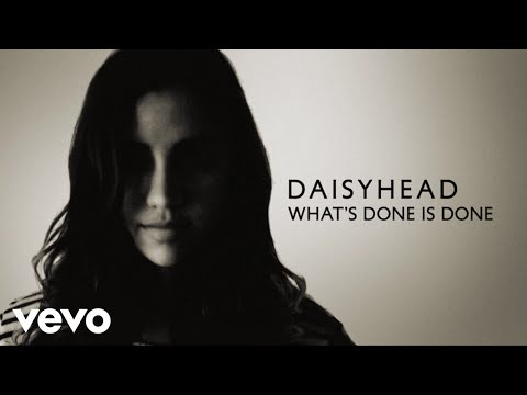 Daisyhead - What's Done Is Done (Lyric Video)
