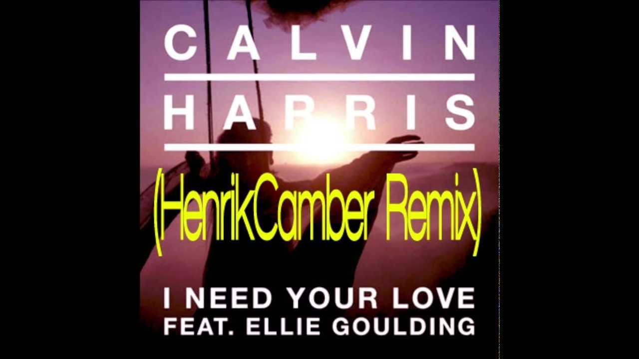Calvin Harris & Ellie Goulding - I Need Your Love (henrikcamber remix)