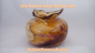 Woodturning A Yew Natural Edge Hollow Form