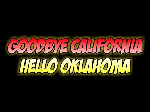 Goodbye California! // Hello Oklahoma!