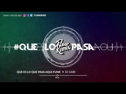 DJ Gabi - Que es lo que pasa Aqui Funk Brasilero | Flow Remix 2017