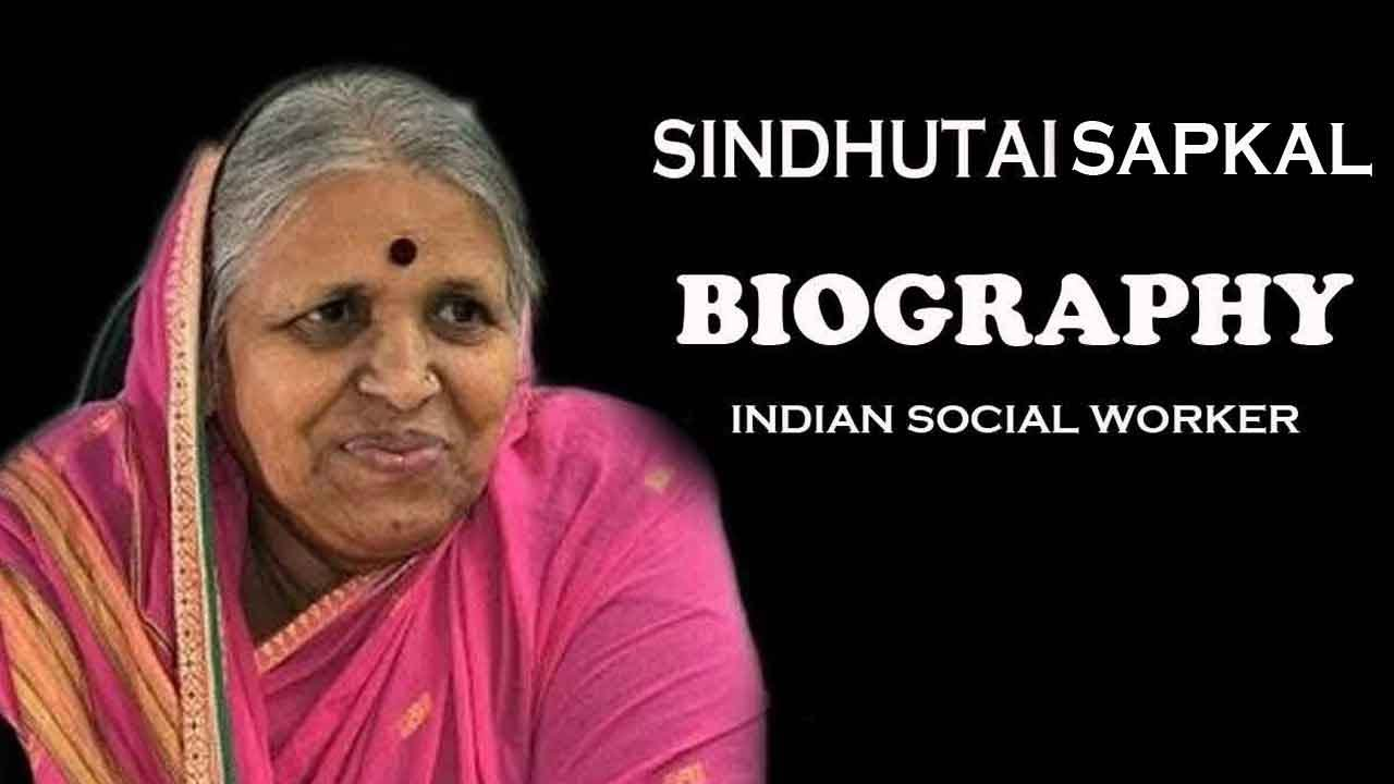 Sindhutai Sapkal - Biography | Indian Social Worker