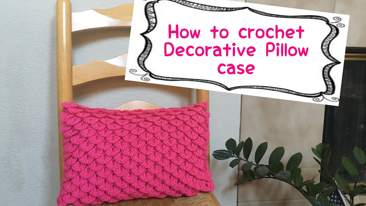 How To Crochet Decorative Pillow Case Youtube