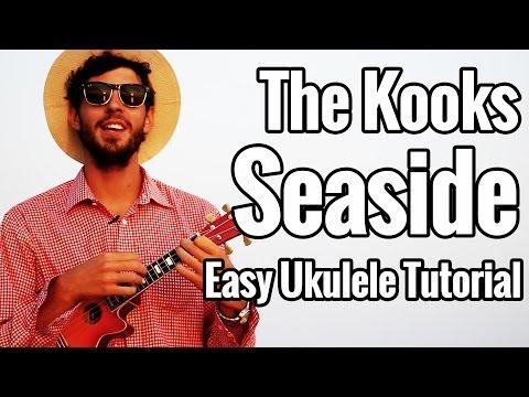 The Kooks - Seaside - Ukulele Tutorial Lesson With Play Along