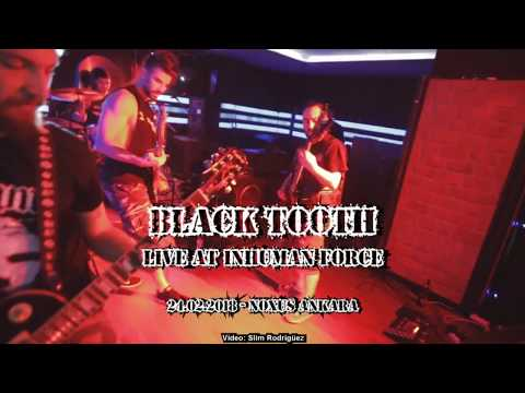 BLACK TOOTH - Live at Inhuman Force - 24.02.2018 - Noxus Ankara