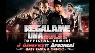 regalame una noche (Oficial remix) Baby rasta & gringo ft arcangel y J. Alvarez
