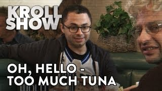 Kroll Show - Oh, Hello - Too Much Tuna Pt. 2