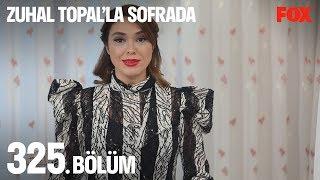 Zuhal Topal'la Sofrada 325. Bölüm