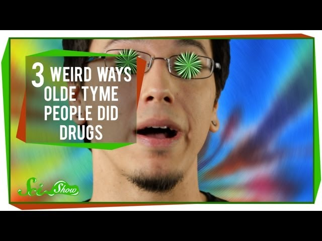 3 Weird Ways Olde Tyme People Got High