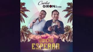 Quiero Esperar - Carlos Giron feat. Kike Farro (Audio Oficial)