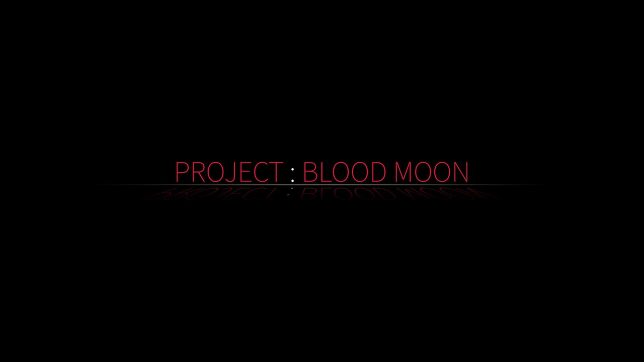 project blood moon - project blood moon