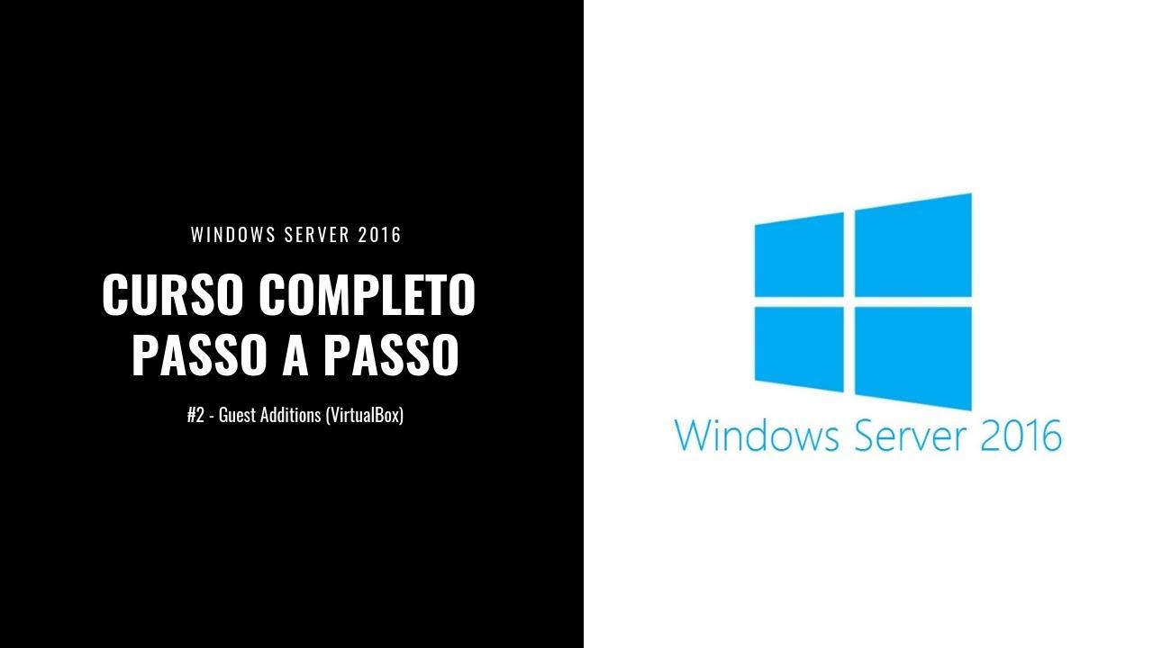 Windows Server 2016 - Guest Additions (VirtualBox) #2 ...