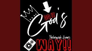 Provided to YouTube by CDBaby All Over · Nehemiah Jones Do It God's...