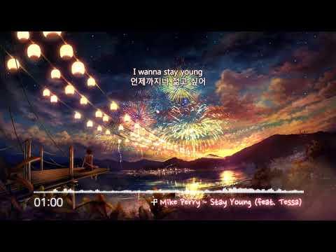 [한글자막] Mike Perry - Stay Young (feat. Tessa)