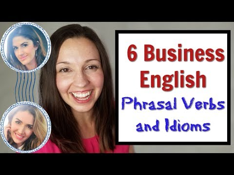 Top Business English Phrasal Verbs and Idioms