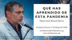 Que has aprendido de esta pandemia - Pastor José Manuel Sierra