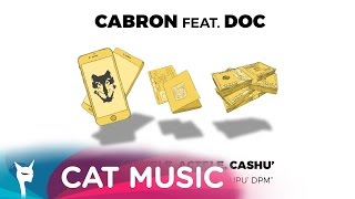 Cabron feat. DOC - Telefoanele, actele, Cashu' (Official Single)