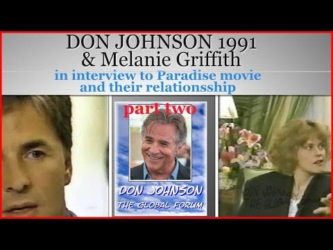 DON JOHNSON 1991 und Melanie Griffith in Interview No. 2 to PARADISE movie and their relationship