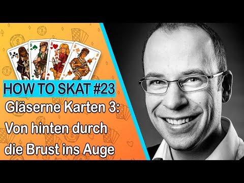 How To Skat #23: Gläserne Karten 3