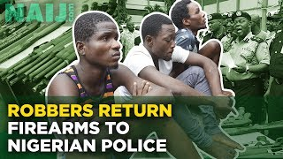 Robbers return firearms to Nigerian Police | Naij.com TV - Latest Crime News in Nigeria