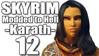 Skyrim Modded to Hell - 12 [Karath]