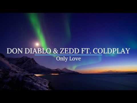 Don Diablo & Zedd Ft  Coldplay – Only Love NEW SONG 2017   YouTube