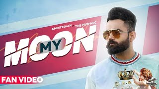 Amrit Maan : My Moon (Fan Video) | The PropheC | Mahira Sharma | New Songs 2019