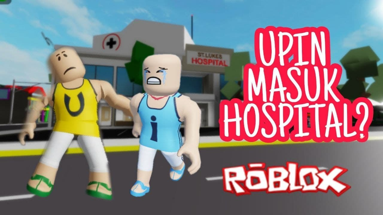 UPIN IPIN ROBLOX| UPIN MASUK HOSPITAL?| DRAMA PENDEK (ROBLOX MALAYSIA)