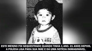 Este menino sumiu quando tinha 1 ano. 21 anos depois, a polícia liga para sua mãe