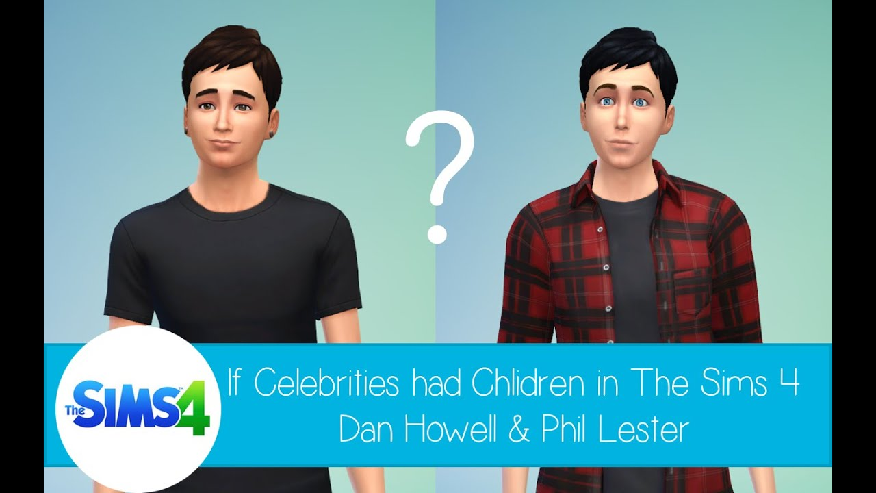 If Celebrities Had Children In The Sims 4 Dan Howell And Phil Lester
