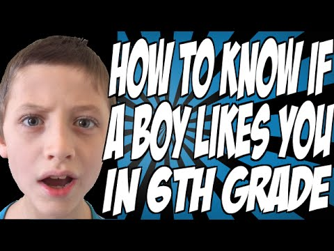 How to Know if a Boy Likes You in 6th Grade - YouTube