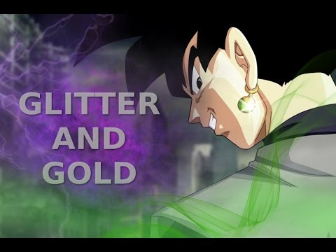 Dragon Ball Z/Super || Glitter and Gold