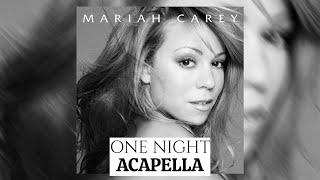 Mariah Carey - One Night (Acapella) [from The Rarities]