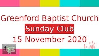 Greenford Baptist Church Sunday Club - 15 November 2020