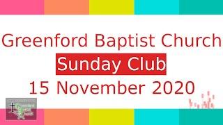 Greenford Baptist Church Sunday Club - 15 November 2020