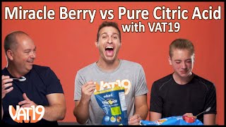 Miracle Berry vs PURE CITRIC ACID with Vat19