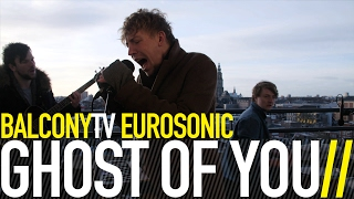 GHOST OF YOU - HERMAPHRODITE (BalconyTV)