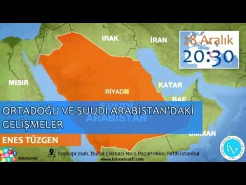 Enes Tüzgen - Ortadoğu ve Suudi Arabistan'daki gelişmeler