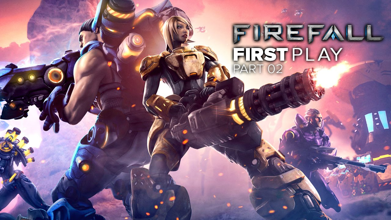 First Play: Firefall - Part 02