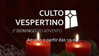 Culto Vespertino - 2º Domingo do Advento (06/12/2020)