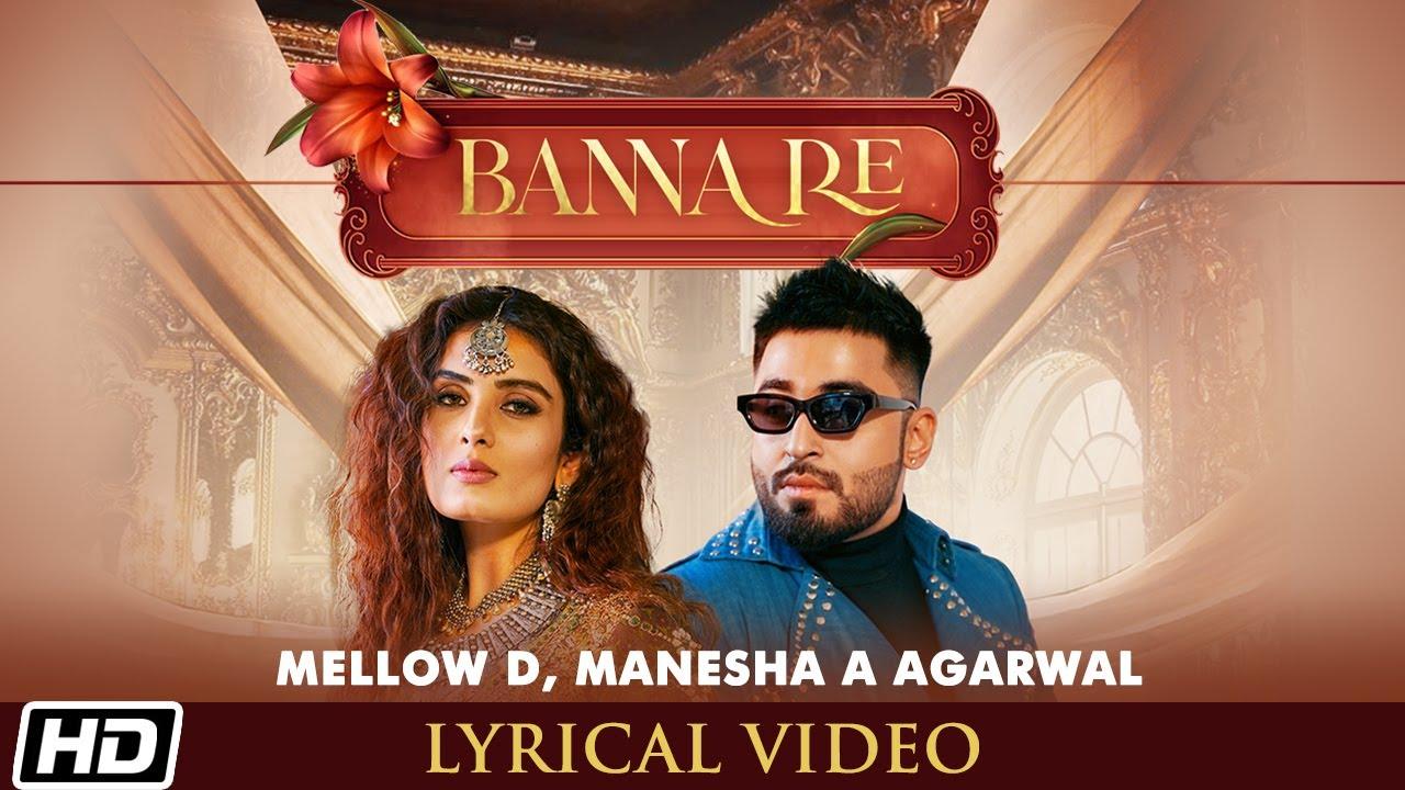Banna Re| Lyrical Video| Mellow D| Manesha| Sonali Kukreja| Sushant-Shankar| Latest Hindi Songs 2021