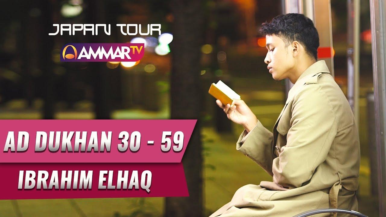Japan Tour | Surat Ad Dukhan 30 – 59 | Ibrahim Elhaq :)-