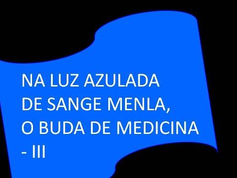 BUDA DA MEDICINA - NA LUZ AZULADA DE SANGE MENLA from YouTube · Duration:  2 minutes 54 seconds