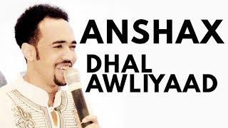 Cabdirisaaq Anshax (Dhal Awliyaad) 2018 SOMALI MUSIC