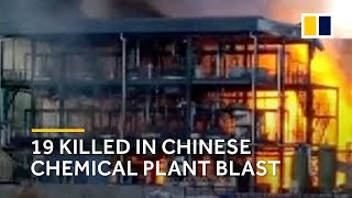 19 killed in Chinese chemical plant blast