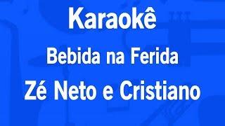 Baixar Karaokê Bebida na Ferida - Zé Neto e Cristiano