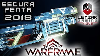 Secura Penta Build 2018 Guide Fire In The Hole Warframe Gameplay