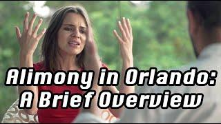 Alimony in Orlando: A Brief Overview
