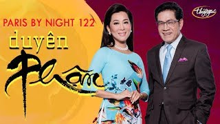 Paris By Night 122 - Duyên Phận (Full Program) thumbnail
