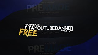 Photoshop- Fifa Youtube Banner Template